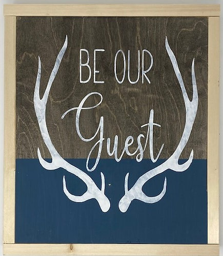 BE OUR GUEST SIGN by Dusty Road Designs