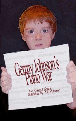 GERMY JOHNSON'S PIANO WAR by Alison Lohans