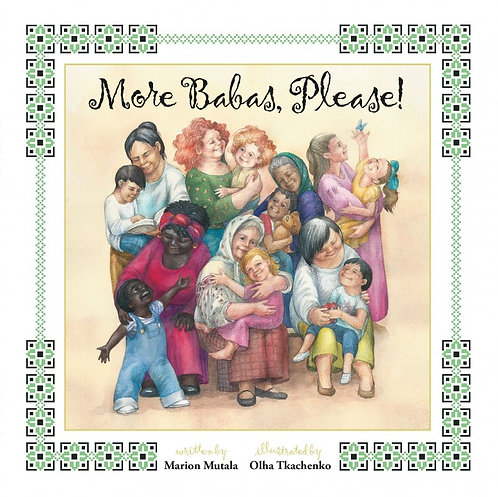 MORE BABAS, PLEASE! by Marion Mutala