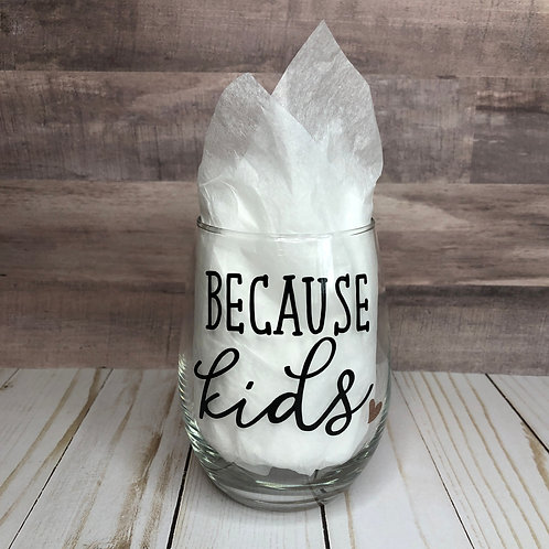 BECAUSE KIDS WINE GLASS by Belle Designs
