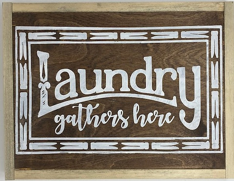 LAUNDRY GATHERS HERE SIGN by Dusty Road Designs