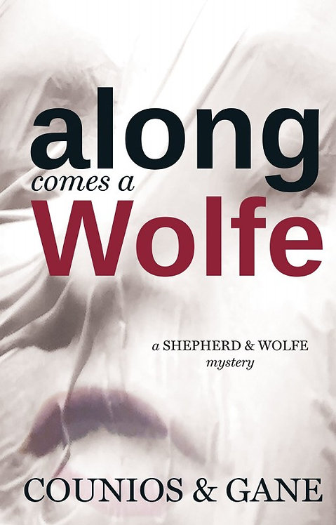 ALONG COMES A WOLFE by Angie Counios & David Gane