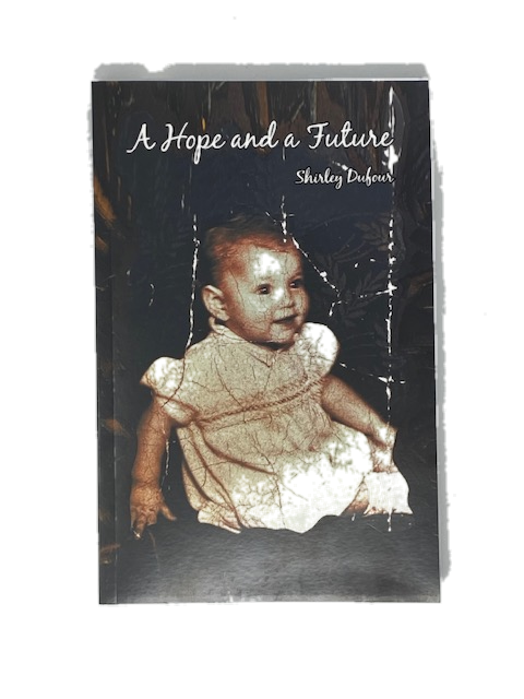 A HOPE & A FUTURE by Shirley Dufour