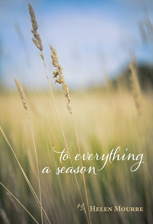 TO EVERYTHING A SEASON by Helen Mourre