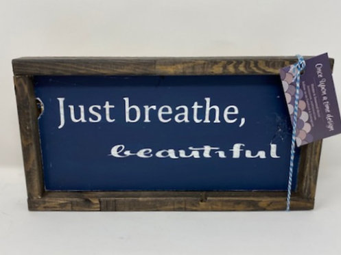 JUST BREATHE SIGN by Once Upon A Time Designs