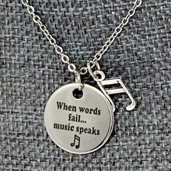 WHEN WORDS FAIL MUSIC SPEAKS NECKLACE by Corso Custom Jewelry