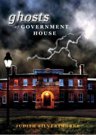 GHOSTS OF GOVERNMENT HOUSE by Judith Silverthorne