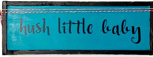 HUSH LITTLE BABY SIGN by Once Upon A Time Designs