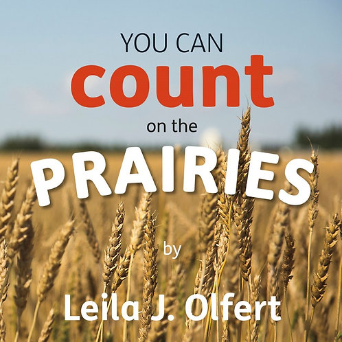 YOU CAN COUNT ON THE PRAIRIES by Leila Olfert