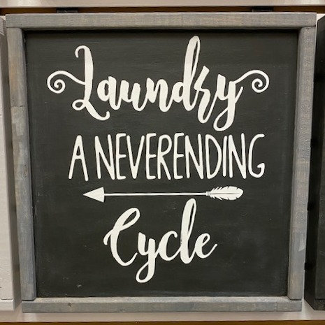 LAUNDRY NEVERENDING CYCLE SIGN 12X12