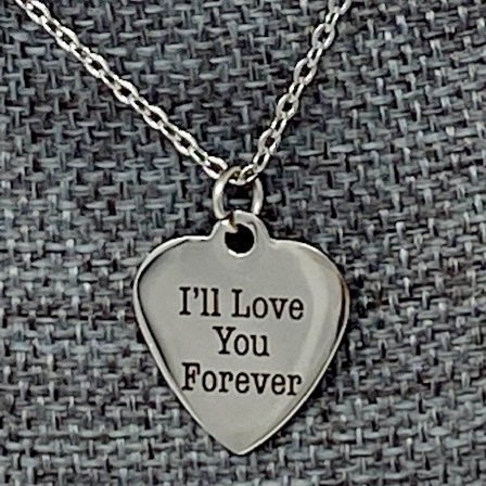 I'LL LOVE YOU FOREVER NECKLACE by Corso Custom Jewelry