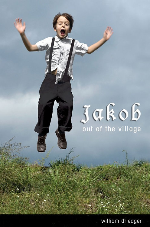 JAKOB, OUT OF THE VILLAGE by William Driedger