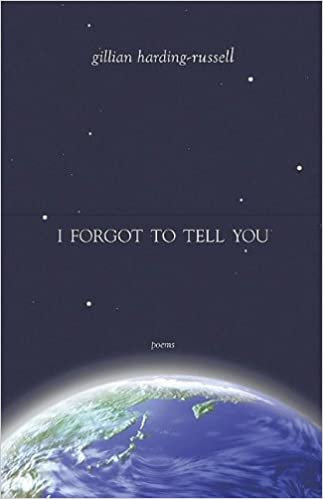 I FORGOT TO TELL YOU by Gillian Harding-Russell