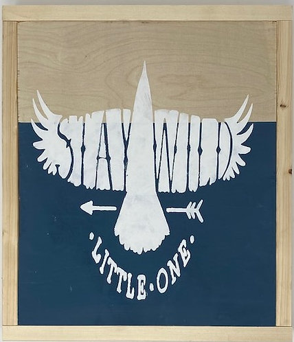 STAY WILD SIGN by Dusty Road Designs