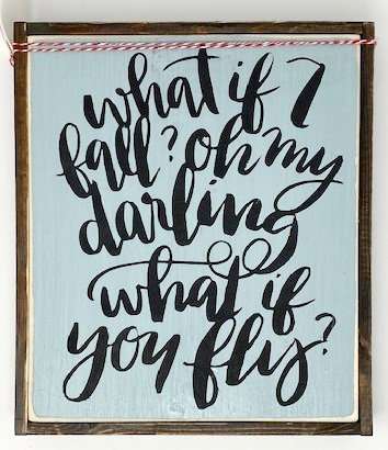 WHAT IF I FALL SIGN by Once Upon A Time Designs