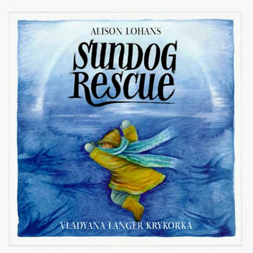 SUNDOG RESCUE (HARDCOVER) by Alison Lohans