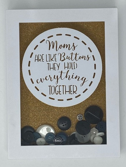 MOM BUTTONS SHADOWBOX 5X7