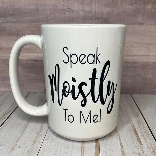 SPEAK MOISTLY MUG by Belle Designs