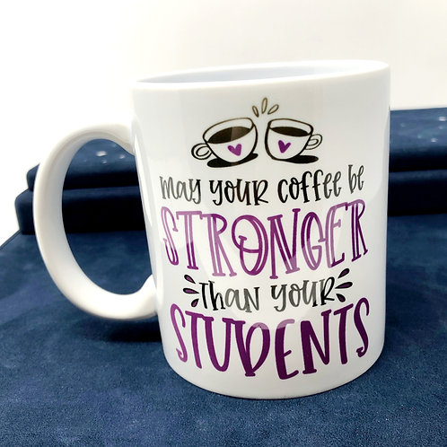 COFFEE STRONGER THAN STUDENTS MUG