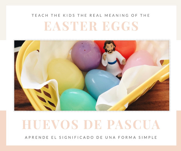 Easter Eggs / Huevitos de Pascua (real meaning)