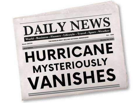 HURRICANE MYSTERIOUSLY VANISHES