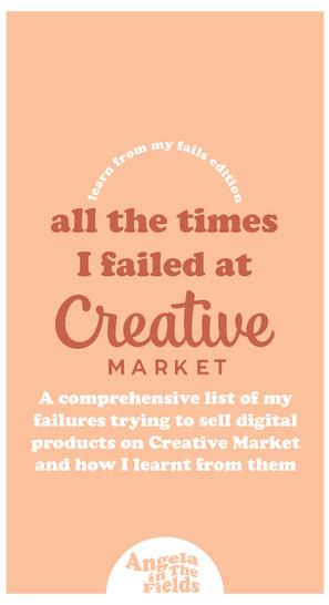 All The Times I Failed At Creative Market