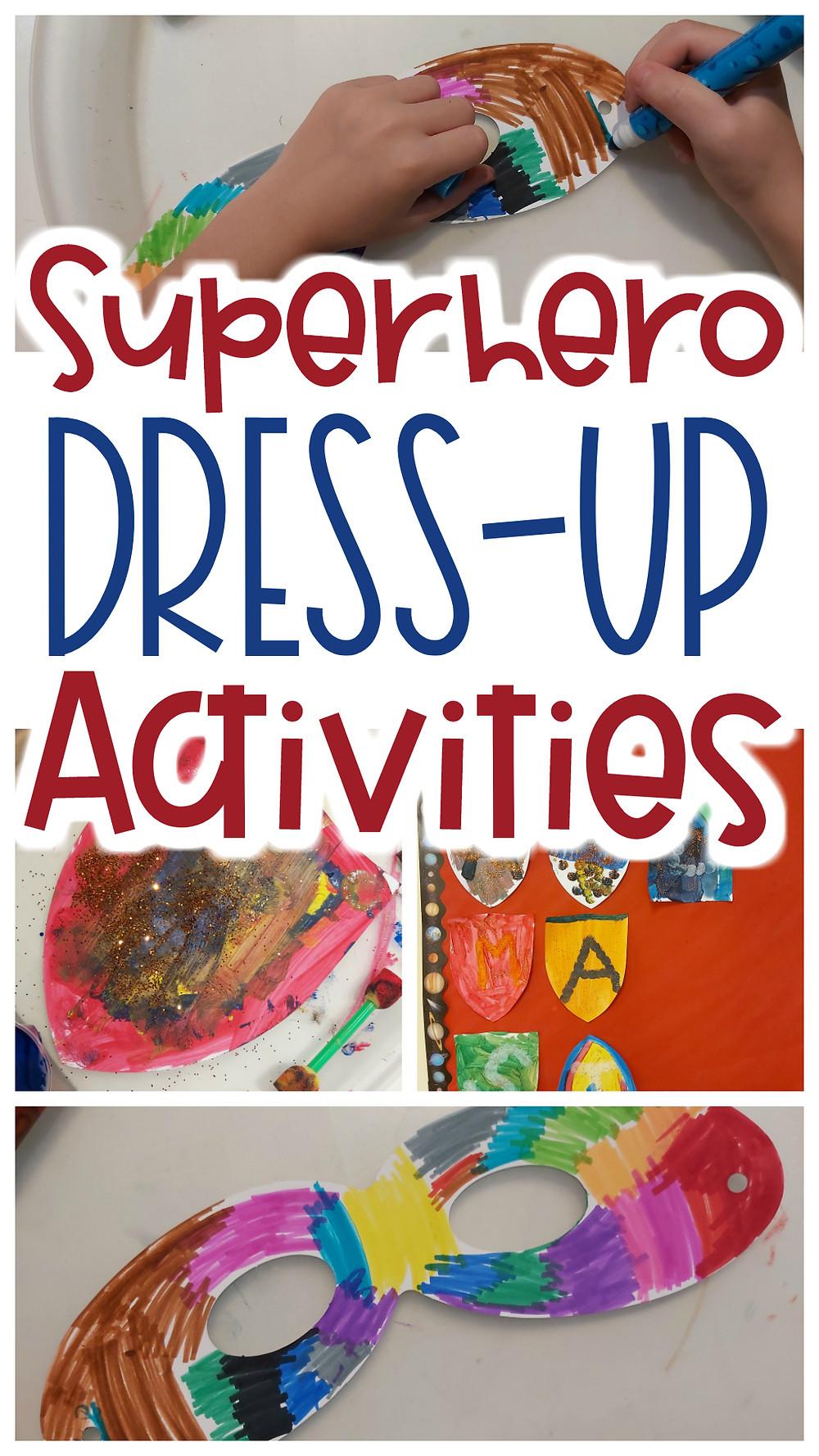 collage of preschool superhero crafts with text: Superhero Dress-Up Activities