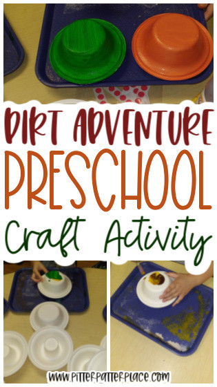collage of preschool painting images with text: Dirt Adventure Preschool Craft Activity