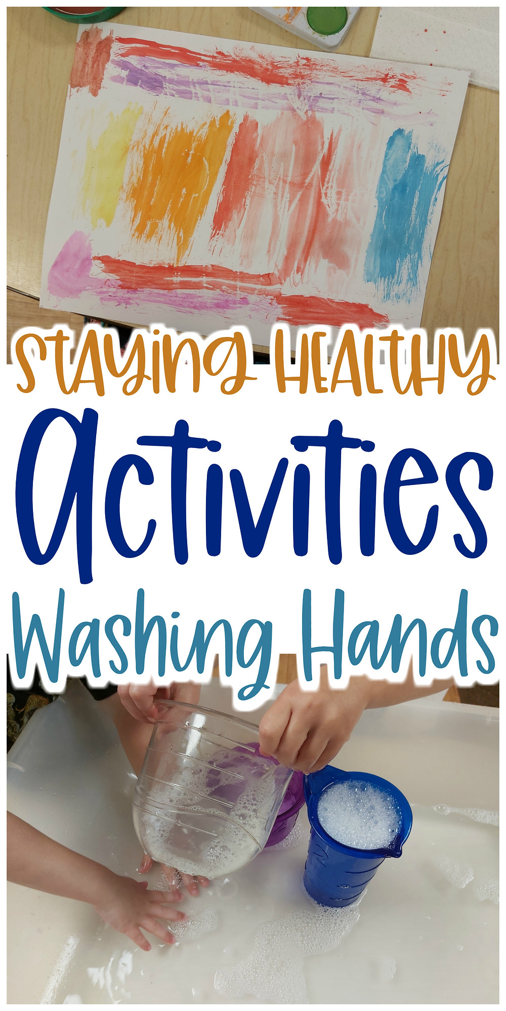 collage of washing hands activities with text: Staying Healthy Activities Washing Hands