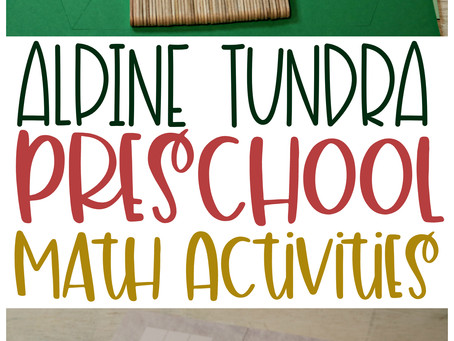 Alpine Tundra Math Activities for Preschoolers & How We're Using Them