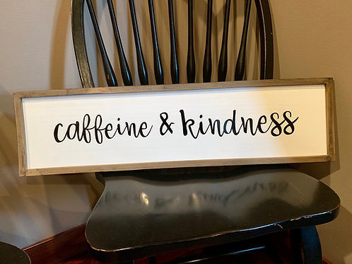 Caffeine & Kindness Farmhouse Sign