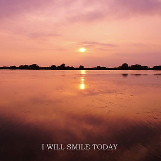 I WILL SMILE TODAY.jpg