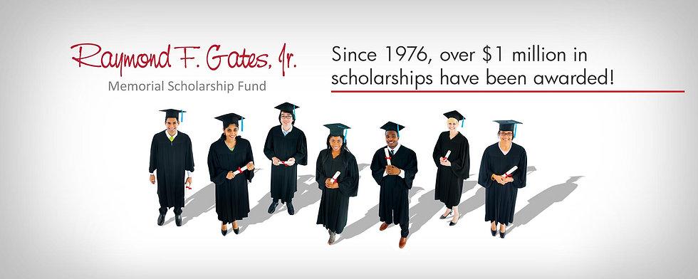 Raymond F. Gates, Jr. Scholarships - over $1 million scholarships awarded