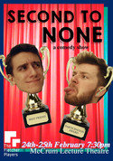 Poster for 'Second to None', an hour of character comedy written and performed by Noah and Will, directed by Alex with Bella Hull.