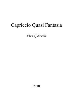 YLVA Q ARKVIK: Capriccio Quasi Fantasia
