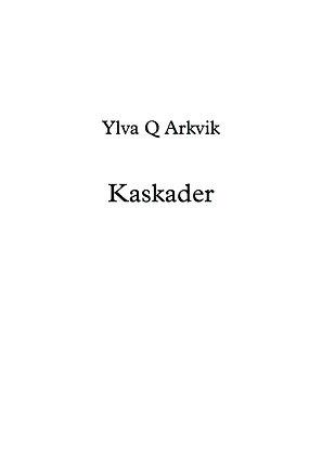 YLVA Q ARKVIK: Kaskader