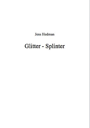 JENS HEDMAN: Glitter-Splinter