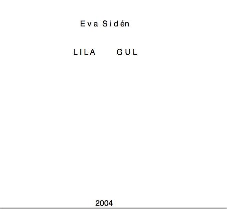 Eva Sidén Lila Gul