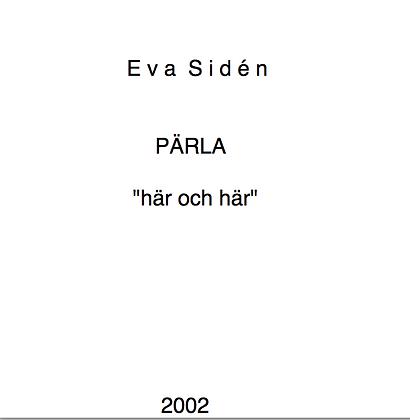 """Eva Sidén PÄRLA """"här och här"""""""
