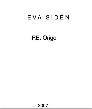 Eva Sidén RE:Origo