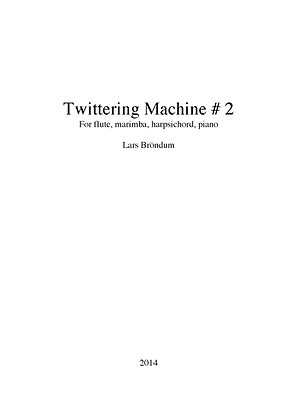 Lars Bröndum - Twittering Machine #2 (flute, marimba, hrpchd, piano)