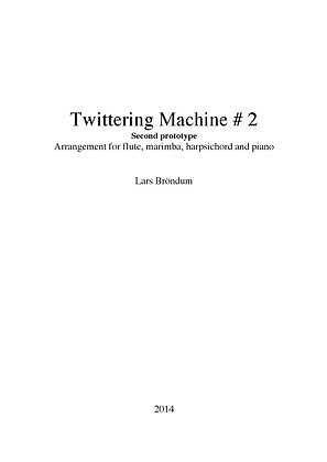 LARS BRÖNDUM: Twittering Machine #2 for flute, marimba, harpsichord and piano