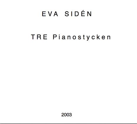 Eva Sidén Three Pianopieces