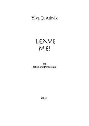 YLVA Q ARKVIK: Leave me!
