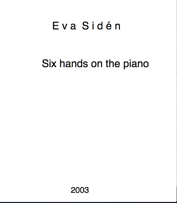 Eva Sidén Six hands on the piano