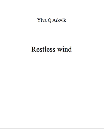 Ylva Q Arkvik: Restless wind