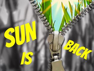Die Sonne ist zurück!