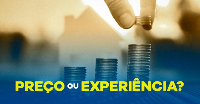 Preço ou experiência?