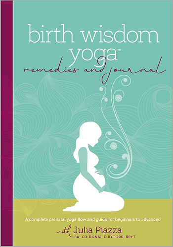 Birth Wisdom Yoga Remedies & Journal: A Complete Prenatal Yoga Flow and Guide