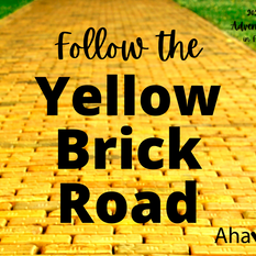This is Ahava's theme for (R)October 2021!  Follow the Yellow Brick Road to a life of gratitude and fulfillment. There are several ways to connect in October and raise our prosperity together!